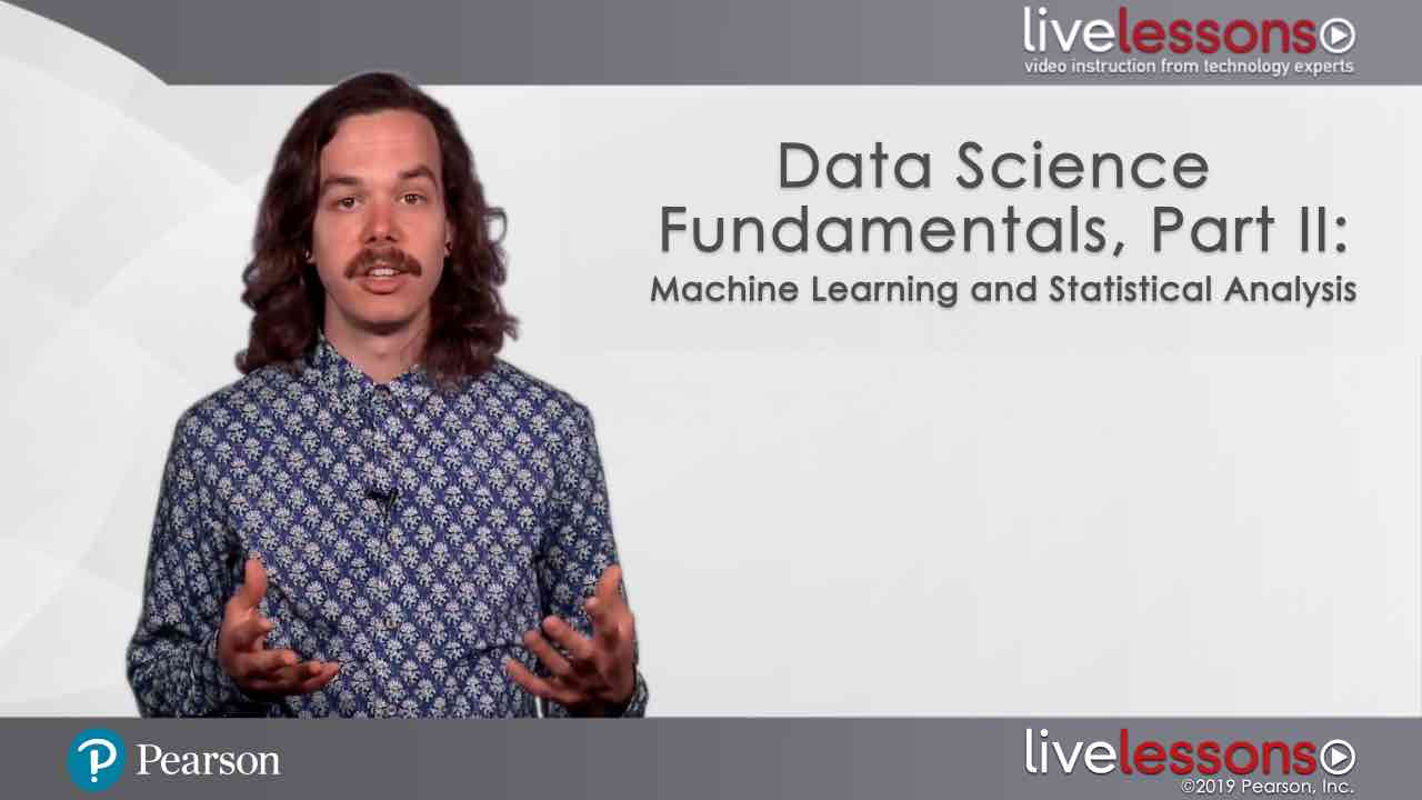 Data Science Fundamentals Part 2: Machine Learning and Statistical Analysis Data Science Fundamentals Part 2: Machine Learning and Statistical Analysis