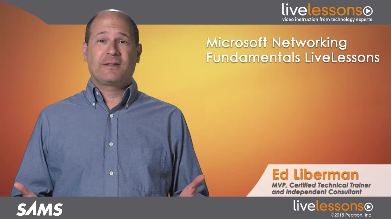 Microsoft Networking Fundamentals LiveLessons Microsoft Networking Fundamentals LiveLessons