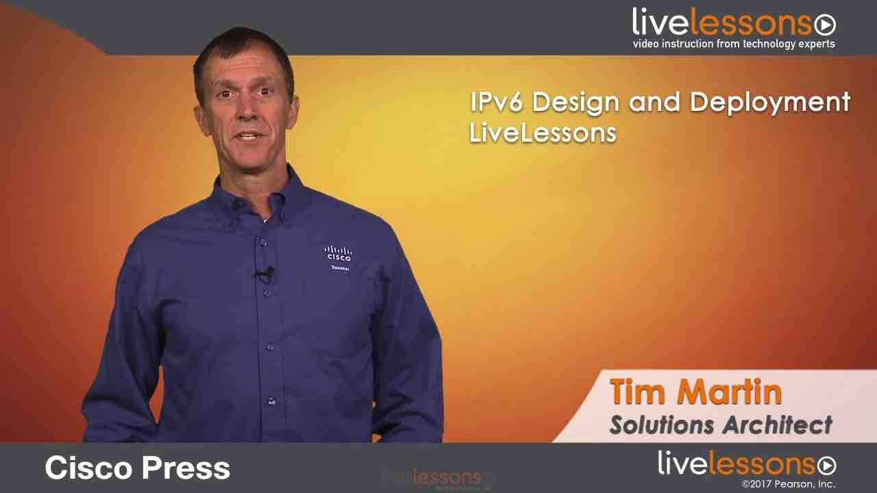 IPv6 Design and Deployment IPv6 Design and Deployment